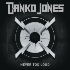 Danko Jones - Never Too Loud - Digi