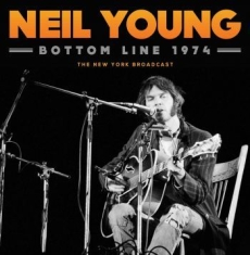 Neil Young - Bottom Line 1974 (Live Broadcast)