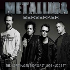 Metallica - Berserker (2 Cd Live Broadcast 1996