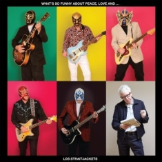 Los Straitjackets - What's So Funny About Peace Love An