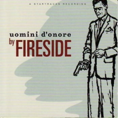 Fireside - Uomini D'onore