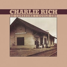 Rich Charlie - So Lonesome I Could Cry