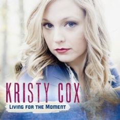 Cox Kristy - Living For The Moment