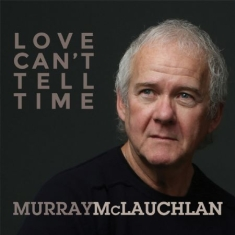 Mclauchlan Murray - Love Cant Tell Time