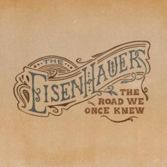 Eisenhauers - Road We Once Knew