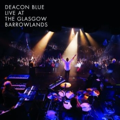 Deacon Blue - Live At The Glasgow Barrowlands