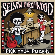 Birchwood Selwyn - Pick Your Poison