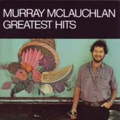 Mclauchlan Murray - Greatest Hits