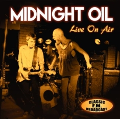 Midnight Oil - Live On Air