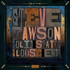 Dawson Steve - Solid States And Loose Ends
