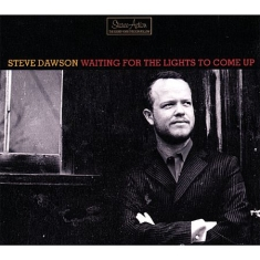Dawson Steve - Waiting For The Lights To Come