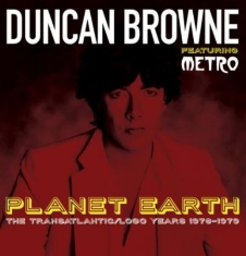 Browne Duncan Featuring Metro - Planet Earth: The Transatlantic / L