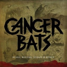 Cancer Bats - Bears Mayors Scraps And Bones