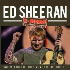 Sheeran Ed - X-Posed (Interviews)