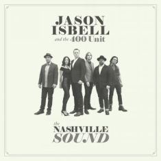 Isbell Jason & The 400 Unit - Nashville Sound