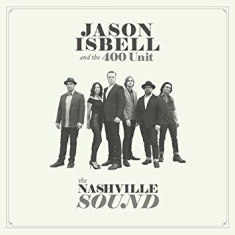 Isbell Jason & The 400 Unit - Nashville Sound / Ltd.Ed.