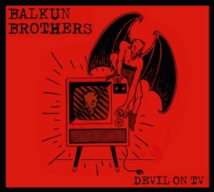 Balkun Brothers - Devil On Tv