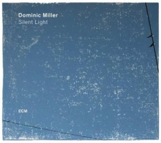 Miller, Dominic - Silent Light (Lp)