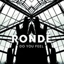 RONDE - Dou You Feel/Might One
