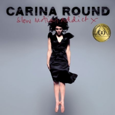 CARINA ROUND - Slow Motion Addict (X) (+Dvd) (10Th Anni