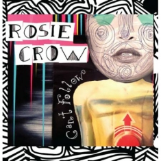 CROW ROSIE - Can't Follow