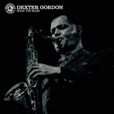 Gordon Dexter - Walk The Blues