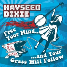 Hayseed Dixie - Free Your Mind And Your Grass Will Follo