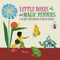 Reynolds Malvina - Little Boxes And Magic Pennies