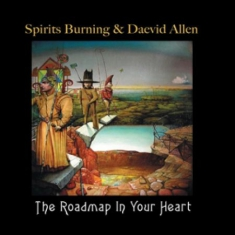SPIRITS BURNING & DAEVID ALLEN - The Roadmap In Your Heart