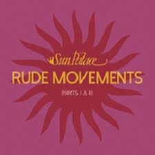 Sunpalace - Rude Movements (Ipart I & Ii)