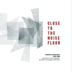 Various artists - Close To The Noise Floor