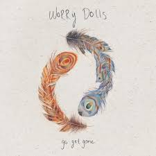 Worry Dolls - Go Get Gone (Rsd 2017)