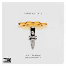 Banks & Steelz - Wild Season (Feat. Florence We