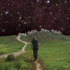 Doug Tuttle - Peace Potato