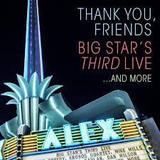 Big Star's Third - Thank You Friends (2Cd+Dvd)