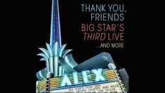 Big Star's Third - Thank You Friends (2Cd+Br)