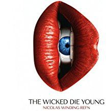 The Wicked Die Young - Nicolas Winding Refn Presents: