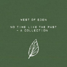 West Of Eden - No Time Like The Past