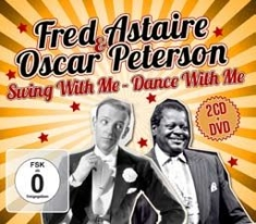 Astaire Fred & Oscar Peterson - Swing With Me (2Cd+Dvd)