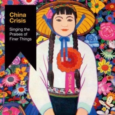 China Crisis - Singing The Praises Of Finer Things