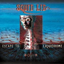 Squid Lid - Escape To Liquidrome