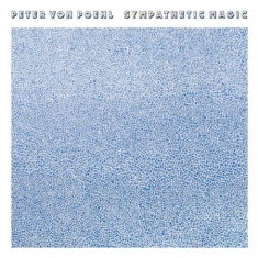 Peter Von Poehl - Sympathetic Magic (Vinyl)
