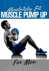 Absolutely Pit;Muscle Pump Up For M - Special Interest