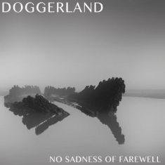 Doggerland - No Sadness Of Farewell