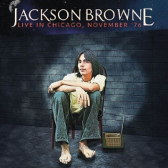 Jackson Browne - Live In Chicago 1976