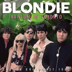 Blondie - Rapture In Toronto (Live Broadcast