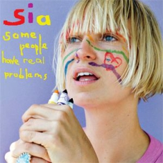 Sia - Some People Have Real Problems (2Lp