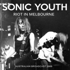 Sonic Youth - Riot In Melbourne (Live Broadcasts