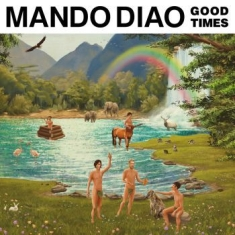 Mando Diao - Good Times (Cd Ltd.)