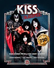Kiss Klassified - War Stories From A Kiss Army General
